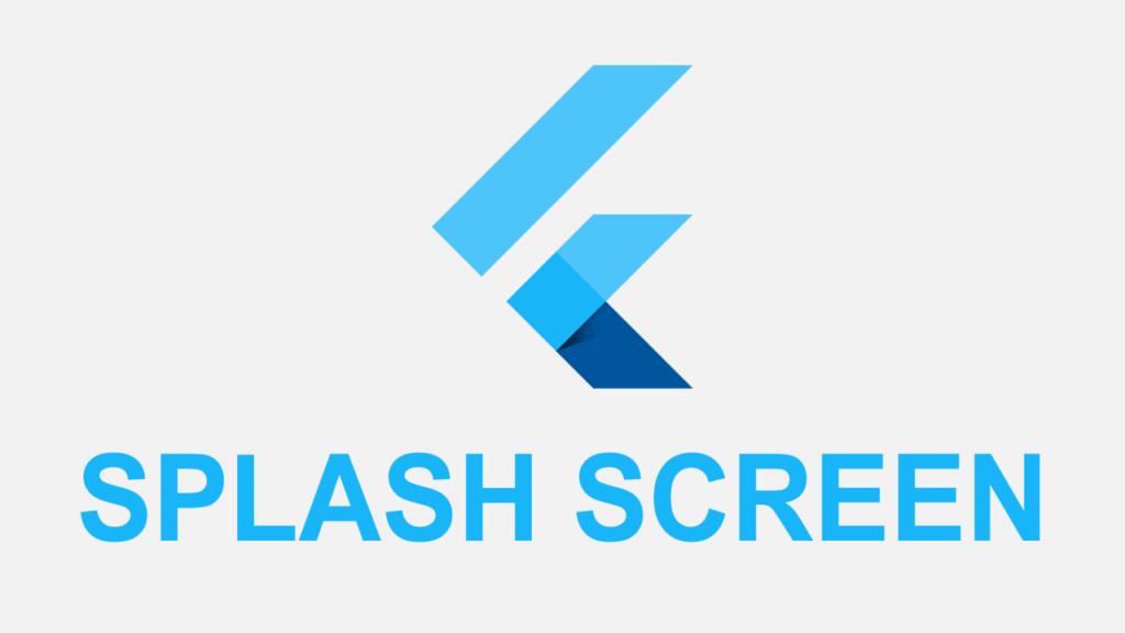Lập trình Flutter: Splash Screen